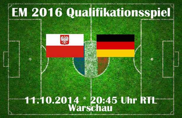 Deutschland - Polen EM 2016 Qualifikationsspiel am 11.10.2014 / 20:45 Uhr RTL live